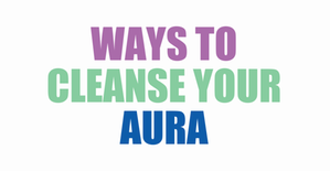 Ways to Cleanse your Aura