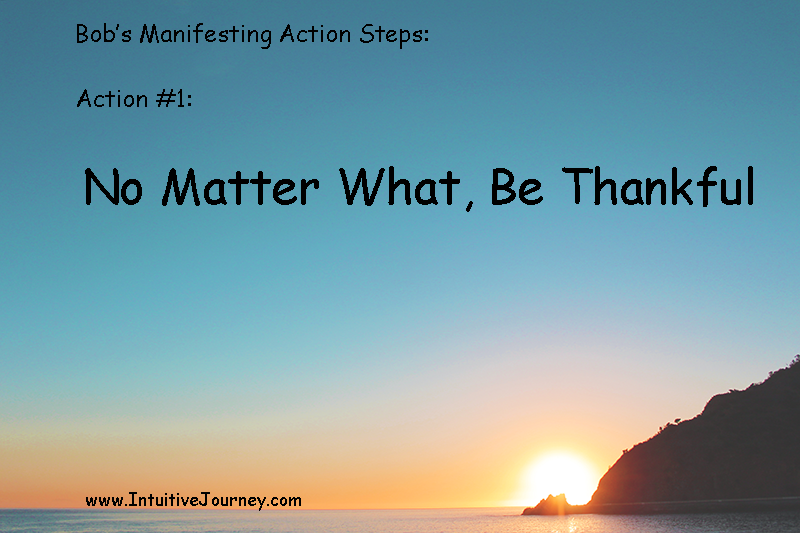 Bob's Suggested Actions to Help You Develop Manifesting Skills