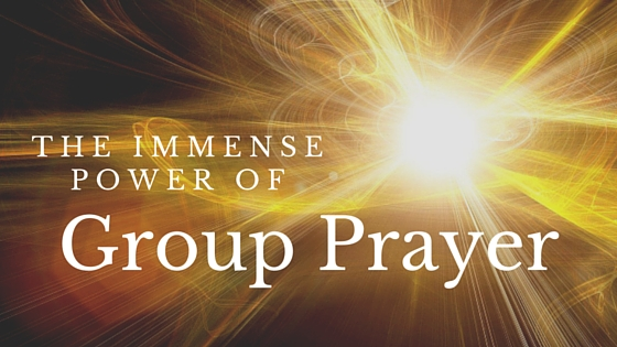 Immense Power of Group Prayer