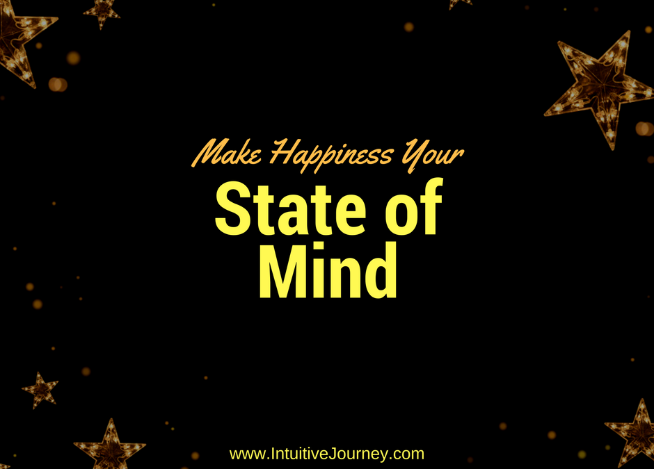 Make Happiness Your State of Mind
