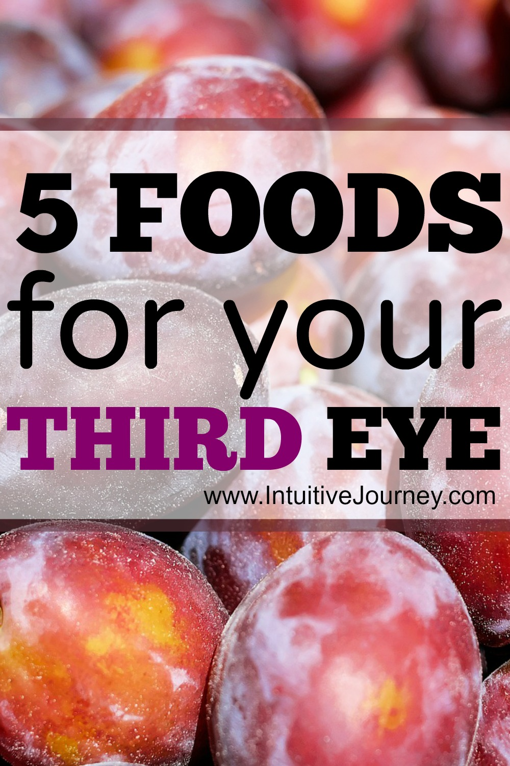 foods for your third eye chakra.