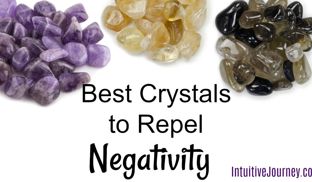Best Crystals to Repel Negativity