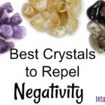 Best Crystals & Stones to Repel Negativity