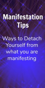 Manifestation Tips: Ways to Detach Yourself from What You Are Manifesting