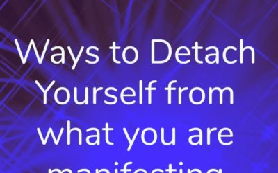 Ways to Detach Yourself from Your Manifestation Outcome
