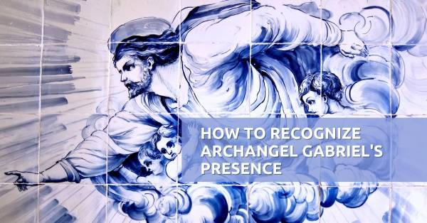 how-to-recognize-archangel-gabriel's-presence