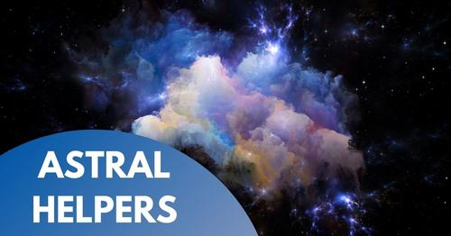 Getting to Know Your Astral Helpers