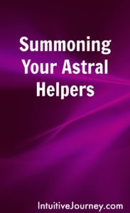 Learn how to summon your astral helpers and how to get to know them.