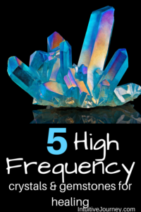 5 high frequency crystals for healing. I need to make sure I have these healing crystals in my gemstone collection