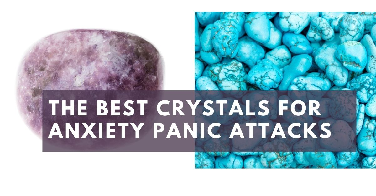 The Best Crystals for Anxiety Panic Attacks