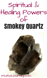 Spiritual and Healing Powers of Smokey Quartz