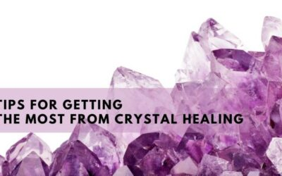 Tips for Getting the Most from Crystal Healing