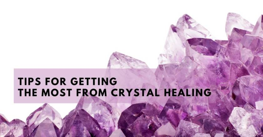 Tips-for-Getting-the-Most-from-Crystal-Healing